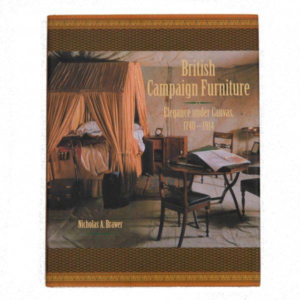 ENGLISH CAMPAIGN FURNITURE: ELEGANCE UNDER CANVAS 1740-1914